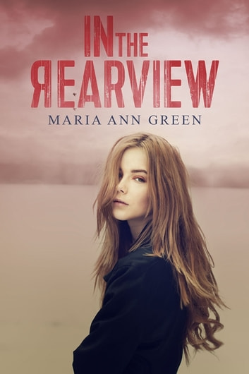 In the Rearview ebook by Maria Ann Green