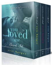 You Loved Me: The Complete Series ebook by Evie Harper