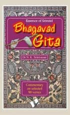 Essence of Srimad Bhagvad Gita ebook by Dr. N. K. Srinivasan