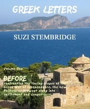 GREEK LETTERS: A HISTORY & A JOURNEY: VOLUME 1 - BEFORE ebook by Suzi Stembridge