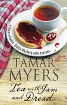 Tea With Jam and Dread ebook by Tamar Myers