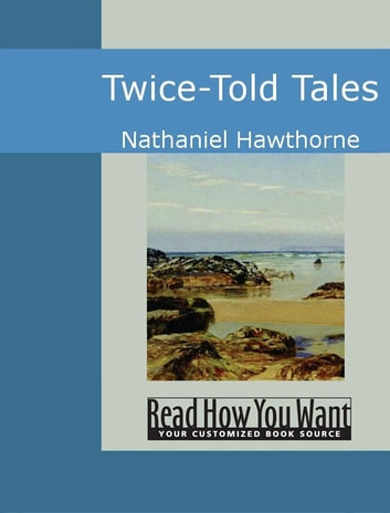 Twice-Told Tales ebook by Hawthorne,Nathaniel