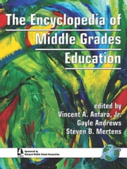 The Encyclopedia of Middle Grades Education ebook by Steven B. Mertens,Vincent A. Anfara,Gayle Andrews