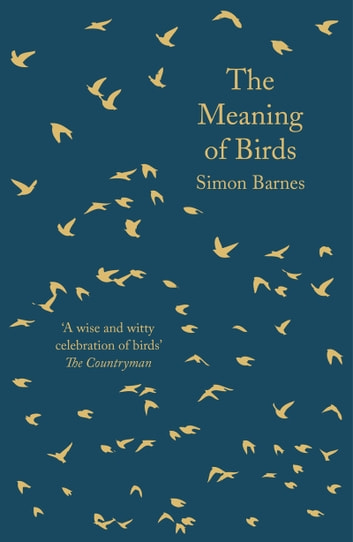 The Meaning of Birds ebook by Simon Barnes