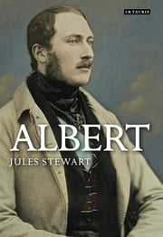 Albert - A Life ebook by Jules Stewart