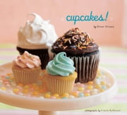 Cupcakes! ebook by Elinor Klivans,France Ruffenach