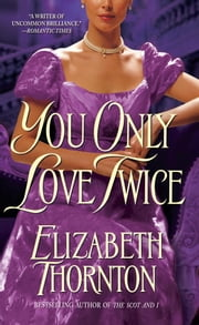 You Only Love Twice ebook by Elizabeth Thornton