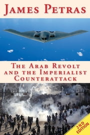 The Arab Revolt and the Imperialist Counterattack ebook by James, Petras
