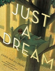 Just a Dream 25th Anniversary Edition ebook by Chris Van Allsburg