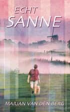 Echt Sanne ebook by Marjan van den Berg