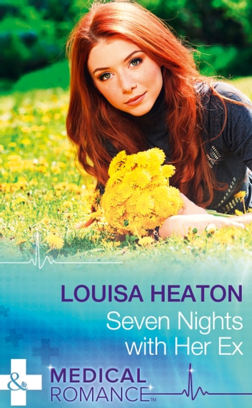 Seven Nights With Her Ex (Mills & Boon Medical) ebook by Louisa Heaton