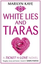 White Lies and Tiaras ebook by Marilyn Kaye