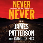 Never Never audiobook by James Patterson, Candice Fox