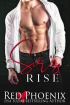 Sir's Rise (Rise of the Dominants Book One) - Rise of the Dominants, #1 ebook by Red Phoenix