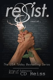 Resist - The Submission Series, #6 ebook by CD Reiss