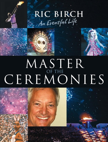 Master of the Ceremonies - An eventful life ebook by Ric Birch