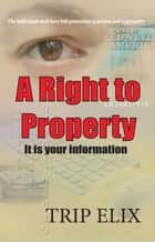 A Right to Property ebook by trip elix