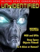 UFOs - ALIENS - ANOMOLIES - UnIDENTIFIED - ebook by various