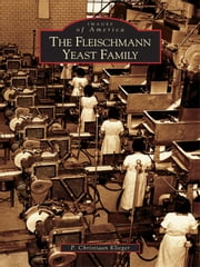 Fleischmann Yeast Family, The ebook by P. Christiaan Klieger
