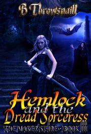 Hemlock and the Dread Sorceress ebook by B Throwsnaill