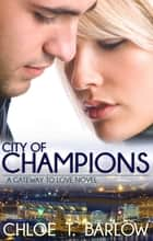 City of Champions ebook by Chloe T. Barlow