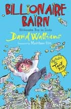 Billionaire Bairn - Billionaire Boy in Scots ebook by David Walliams, Matthew Fitt