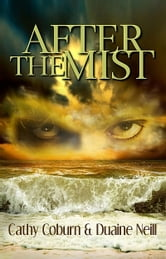After The Mist ebook by Cathy Coburn,Duaine Neill