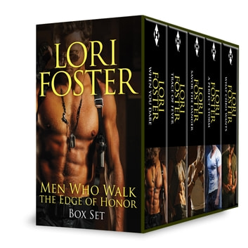 Men Who Walk the Edge of Honor Box Set - An Anthology ebook by Lori Foster