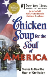 Chicken Soup for the Soul of America - Stories to Heal the Heart of Our Nation ebook by Jack Canfield,Mark Victor Hansen