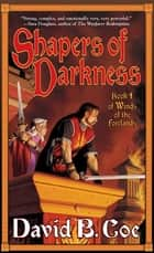 Shapers of Darkness ebook by David B. Coe