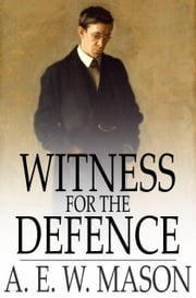Witness for the Defence ebook by A. E. W. Mason