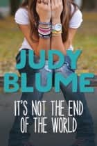It's Not the End of the World ebook by Judy Blume