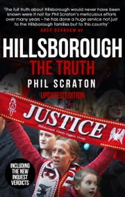 Hillsborough - The Truth ebook by Professor Phil Scraton