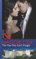 The Man She Can't Forget (Mills & Boon Modern) 電子書 by Maggie Cox