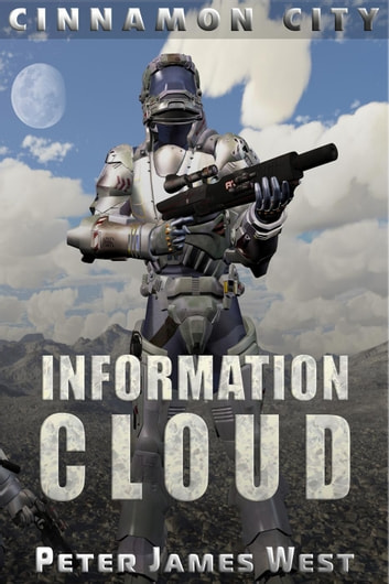 Information Cloud - Tales of Cinnamon City, #1 ebook by Peter James West