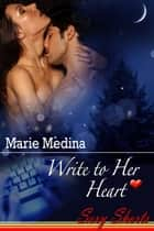 Write To Her Heart ebook by Marie Medina