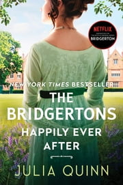 The Bridgertons: Happily Ever After ebook by Julia Quinn