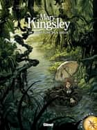 Mary Kingsley - La montagne des Dieux ebook by Julien Telo, Christian Clot, Guillaume Dorison,...