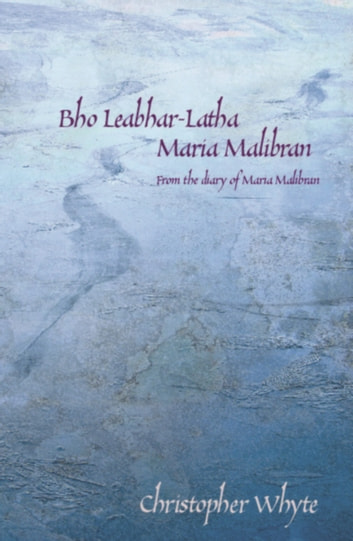 Bho Leabhar-latha Maria Malibran - From the Diary of Maria Malibran ebook by Christopher Whyte