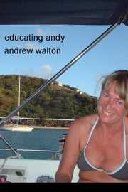 Educating Andy ebook by Andrew Walton