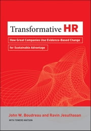 Transformative HR - How Great Companies Use Evidence-Based Change for Sustainable Advantage ebook by Ravin Jesuthasan,John W. Boudreau