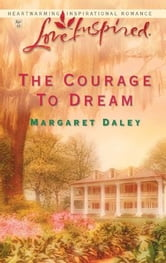 The Courage to Dream ebook by Margaret Daley
