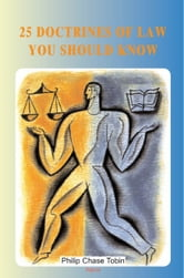 25 Doctrines of Law You Should Know ebook by Philip Chase  Tobin