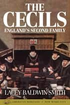 The Cecils: England's Second Family ebook by Lacey Baldwin Smith