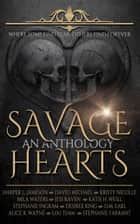 Savage Hearts: A Paranormal Romance Anthology ebook by Desiree King, Jess Raven, Kristy Nicolle,...
