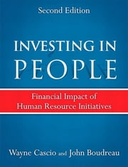 Investing in People - Financial Impact of Human Resource Initiatives ebook by Wayne Cascio,John Boudreau