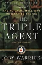 The Triple Agent ebook by Joby Warrick