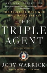 The Triple Agent - The al-Qaeda Mole who Infiltrated the CIA ebook by Joby Warrick