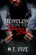 Hustling on the Down Low ebook by M.T. Pope