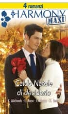 Caldo Natale di desiderio ebook by Kasey Michaels, Emilie Rose, Catherine Mann,...